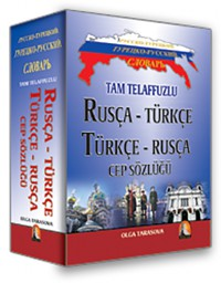 Ruça - Türkçe , Türkçe - Rusça Tam Telaffuzlu Sözlük